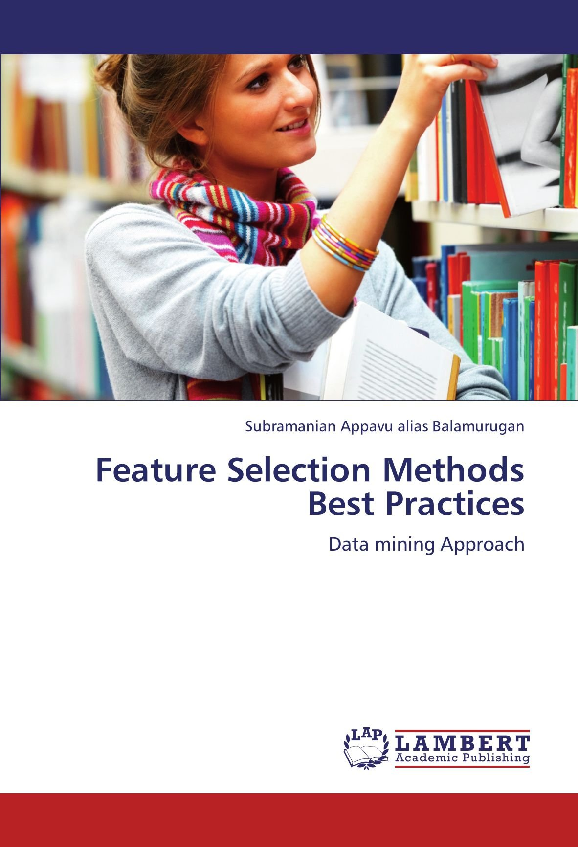 Read Online Feature Selection Methods Best Practices: Data mining Approach pdf epub