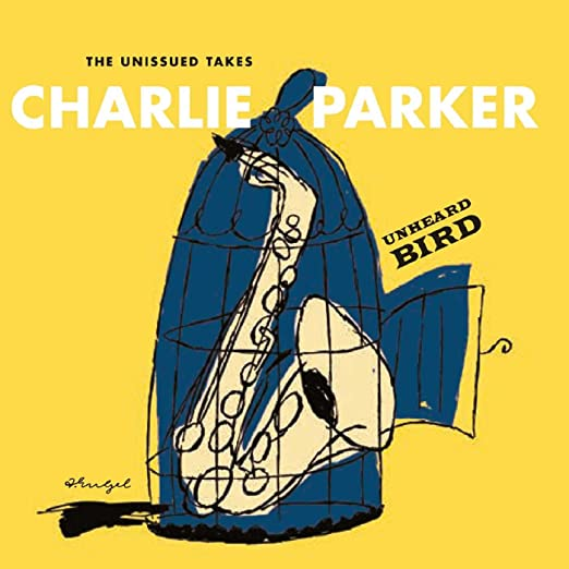 Charlie Parker - Unheard Bird: The Unissued Takes cover