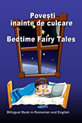 Povesti inainte de culcare. Bedtime Fairy Tales. Bilingual Book in Romanian and English: Dual Language Stories (Romanian and English Edition) (Bilingual Romanian - English Books for Kids) Kindle Edition