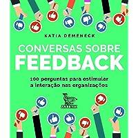 Conversas sobre feedback: 100 perguntas para estimular a interação nas organizações