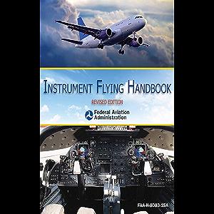 Instrument Flying Handbook: Revised Edition