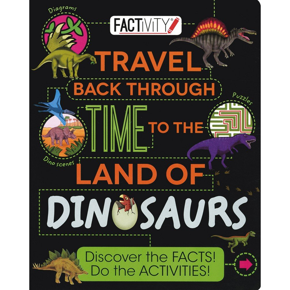 Factivity Travel Back Through Time to the Land of Dinosaurs: Discover the  Facts! Do the Activities! (Factivity Reference Book): Amazon.co.uk: Rooney,  Anne, Ferrero, Mar, Howling, Adam, Benton, Michael J.: 9781474862653: Books
