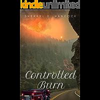 Controlled Burn (CalFire Book 1)