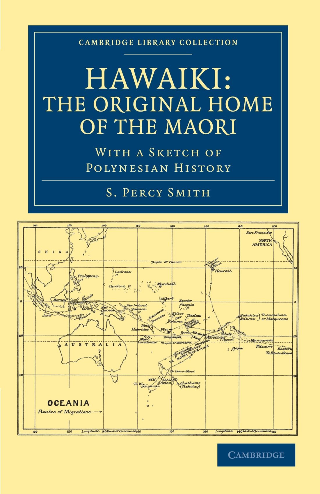 Download Hawaiki: The Original Home of the Maori: With a Sketch of Polynesian History (Cambridge Library Collection - Anthropology) ebook