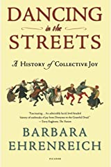 Dancing in the Streets: A History of Collective Joy Paperback