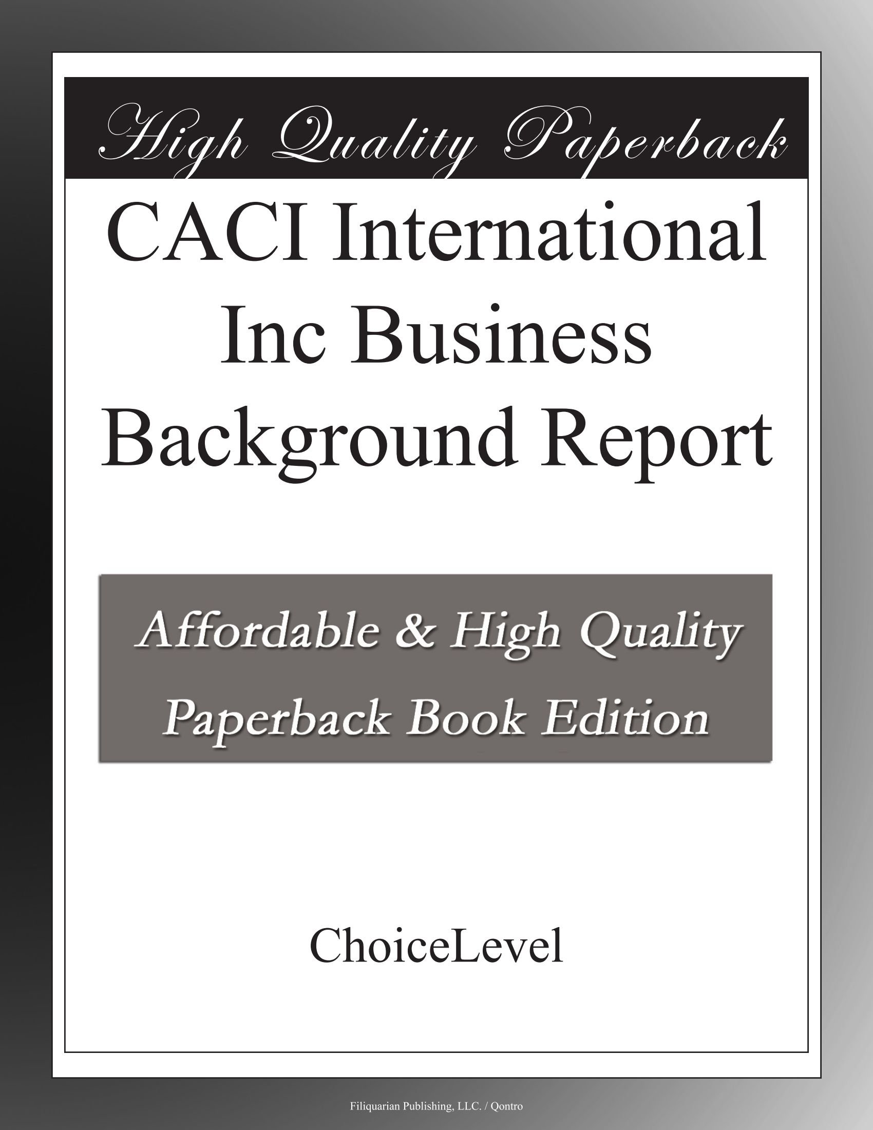 Download CACI International Inc Business Background Report PDF