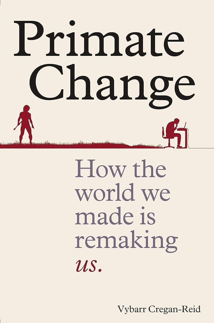 家事部分的適度にPrimate Change: How the world we made is remaking us (English Edition)