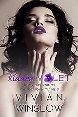 Hidden Violet (The Violet Trilogy of The Gilded Flower Trilogies Book 2) Kindle Edition