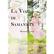 La voz de Samantha: Microrrelatos (Spanish Edition) Sep 02, 2016