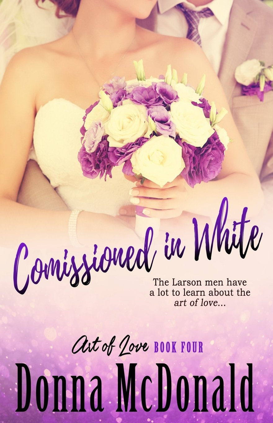Commissioned In White: Book Four of the Art Of Love Series pdf