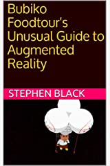 Bubiko Foodtour's Unusual Guide to Augmented Reality Kindle Edition