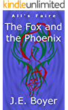 The Fox and the Phoenix (All's Faire Book 1)