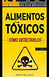 Alimentos tóxicos: cómo detectarlos. (Spanish Edition)