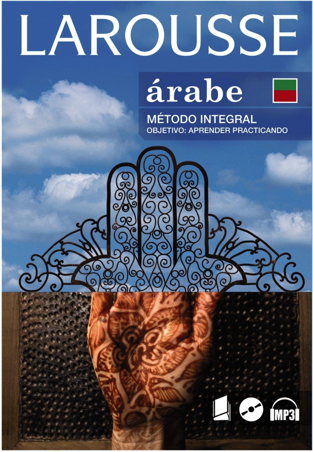 Árabe. Método integral (Larousse - Métodos Integrales) Tapa blanda – 1 jun 2009 Aa.Vv. 8480165774 Spanish: Adult Nonfiction Language self-study texts