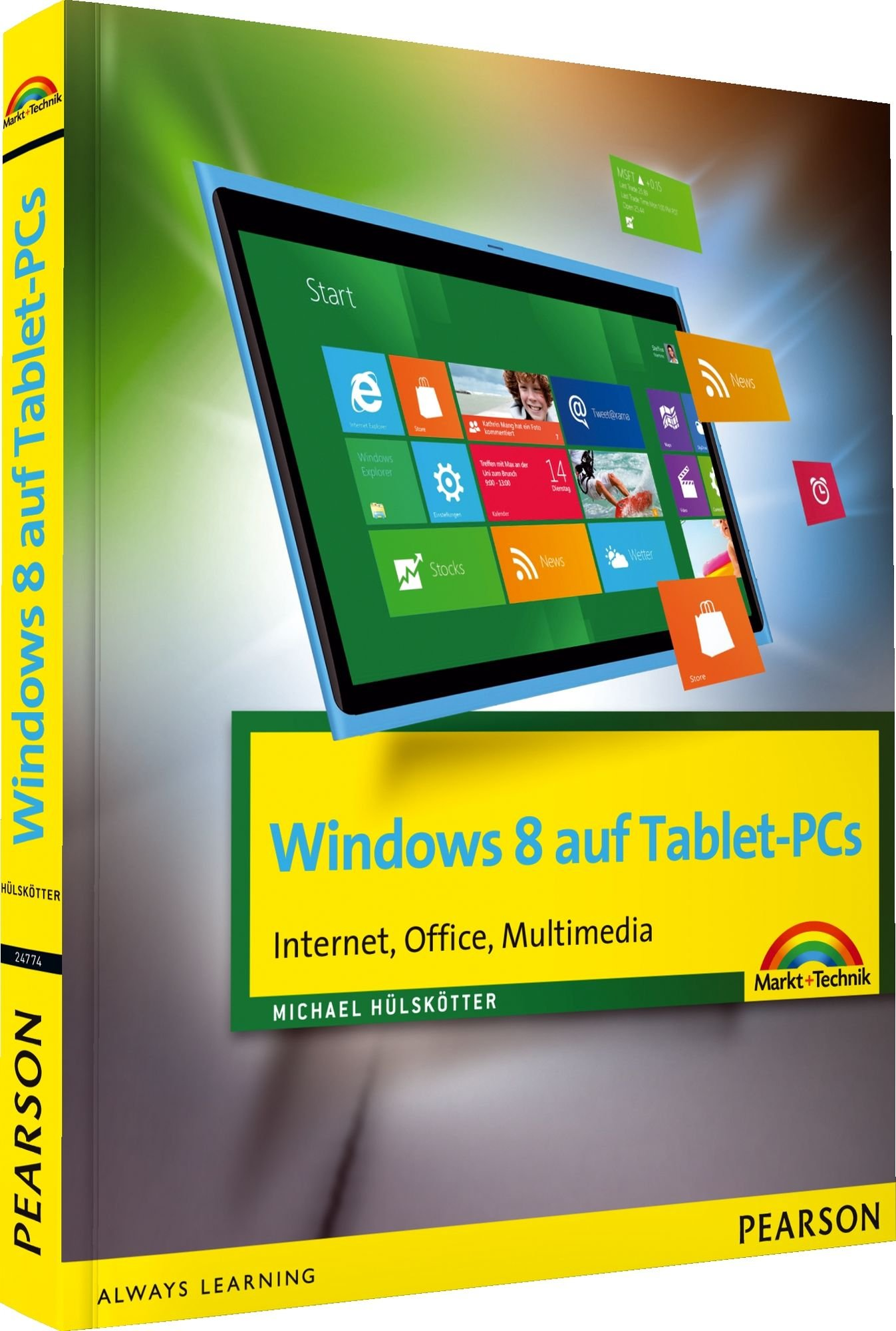 Windows 8 auf Tablet-PCs - Internet, Office, Multimedia (Sonstige Bücher M+T)