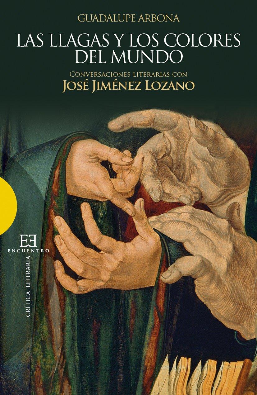 Download Las llagas y los colores del mundo: Conversaciones Literárias Con José Jiménez Lozano (Spanish Edition) pdf
