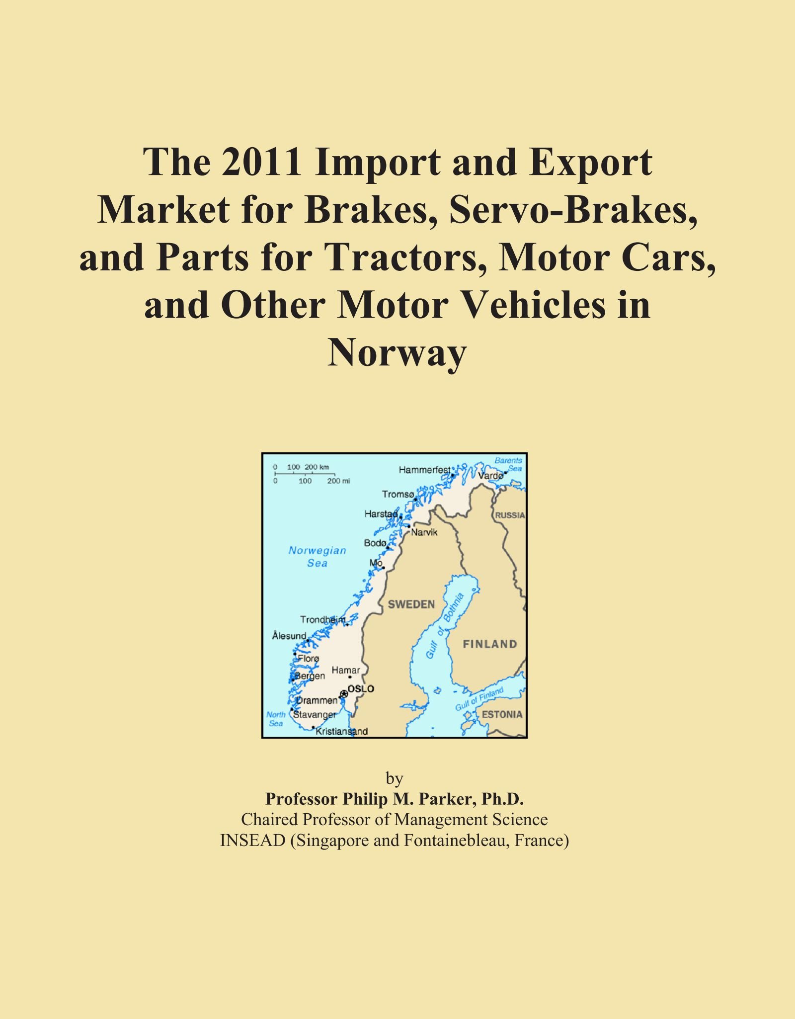 The 2011 Import and Export Market for Brakes, Servo-Brakes, and Parts for Tractors, Motor Cars, and Other Motor Vehicles in Norway pdf epub