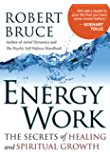 Energy Work: The Secrets of Healing and Spiritual Development (English Edition)