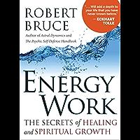 Energy Work: The Secrets of Healing and Spiritual Development