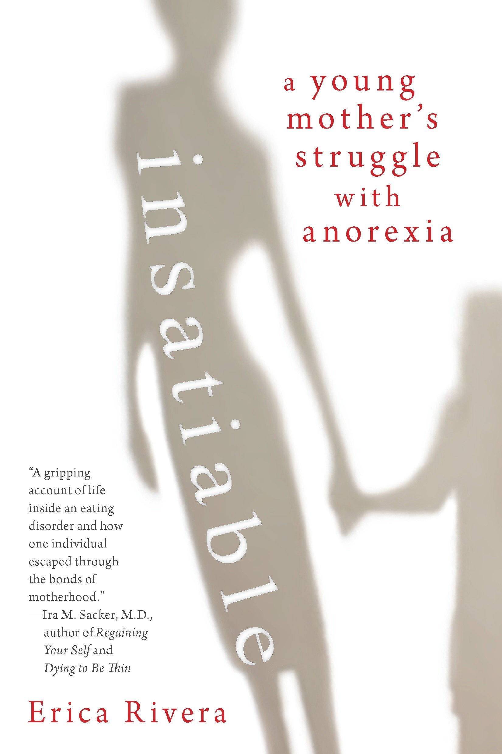 Read Online Insatiable: A Young Mother's Struggle with Anorexia pdf