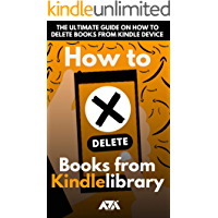 How to Delete Books from my Kindle Library: The Ultimate Guide on How to Delete Books from Kindle Device (With Screenshots)