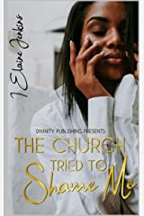The Church Tried to Shame Me Kindle Edition