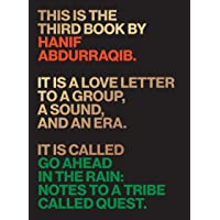 Go Ahead in the Rain: Notes to a Tribe Called Quest (American Music)