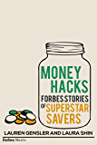 Money Hacks: Forbes Stories Of Superstar Savers (English Edition)