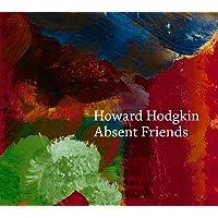 Howard Hodgkin: Absent Friends