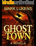Ghost Town: A Novella