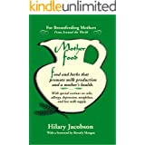 Mother Food: A Breastfeeding Diet Guide with Lactogenic Foods and Herbs - Build Milk Supply, Boost Immunity, Lift Depression,