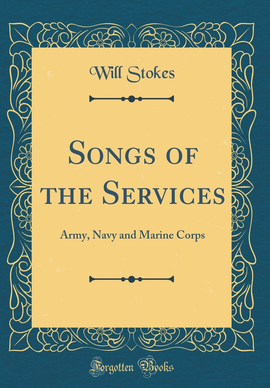 Songs of the Services: Army, Navy and Marine Corps (Classic Reprint) ebook
