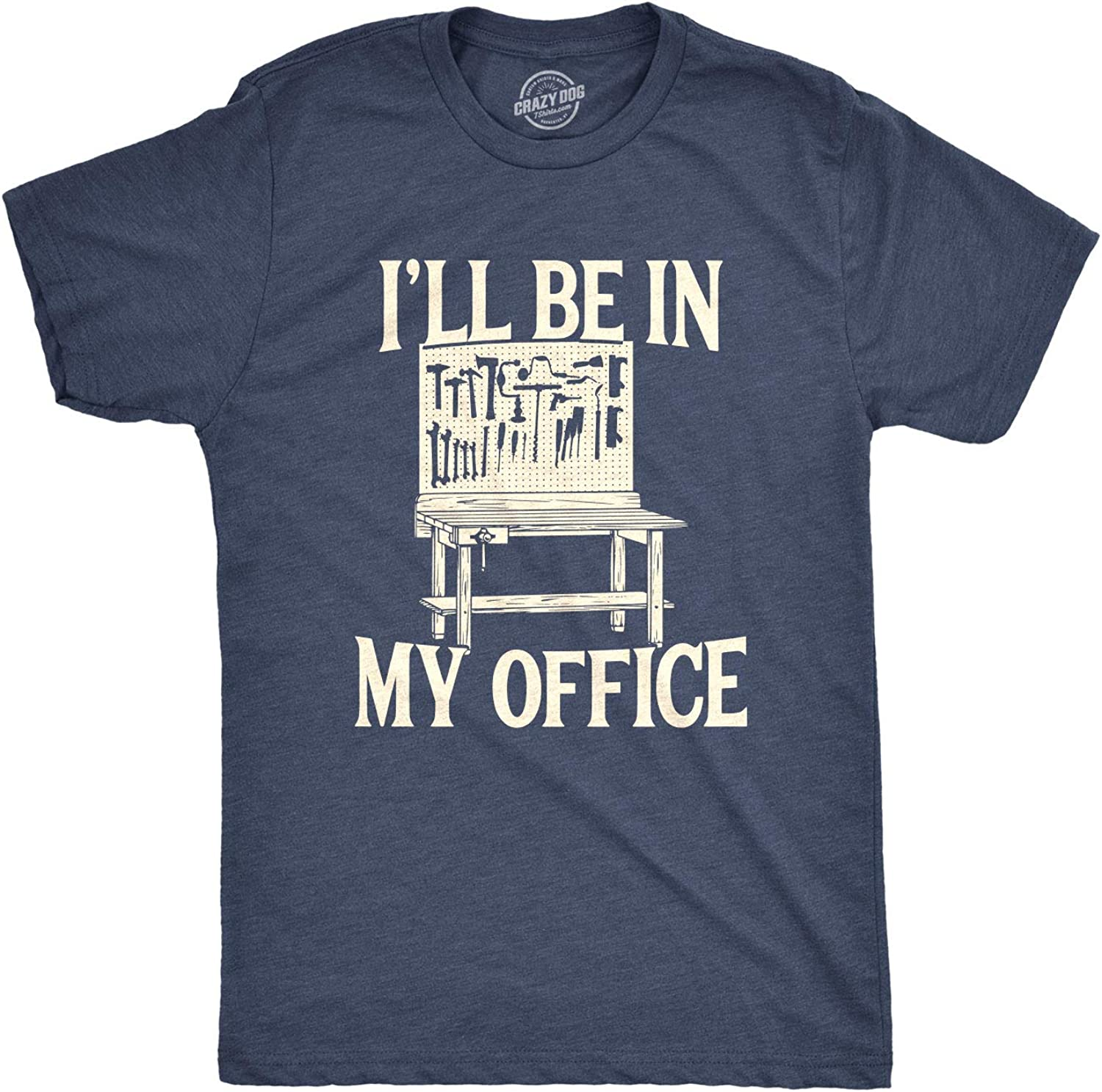 Mens Ill Be in My Office Tshirt Funny Tools Garage Shed Tee