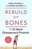 Rebuild Your Bones: The 12-Week Osteoporosis Protocol
