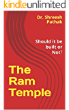 The Ram Temple: Should it be built or Not?