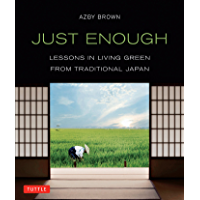 Just Enough: Lessons in Living Green From Traditional Japan book cover