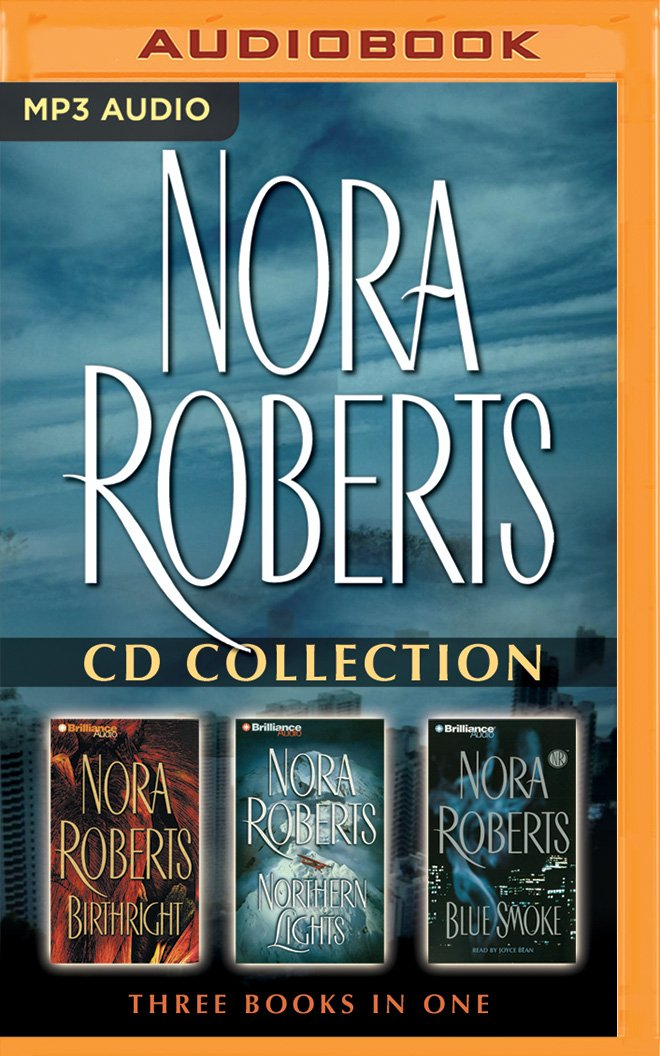 Nora Roberts - Collection: Birthright & Northern Lights & Blue Smoke ebook