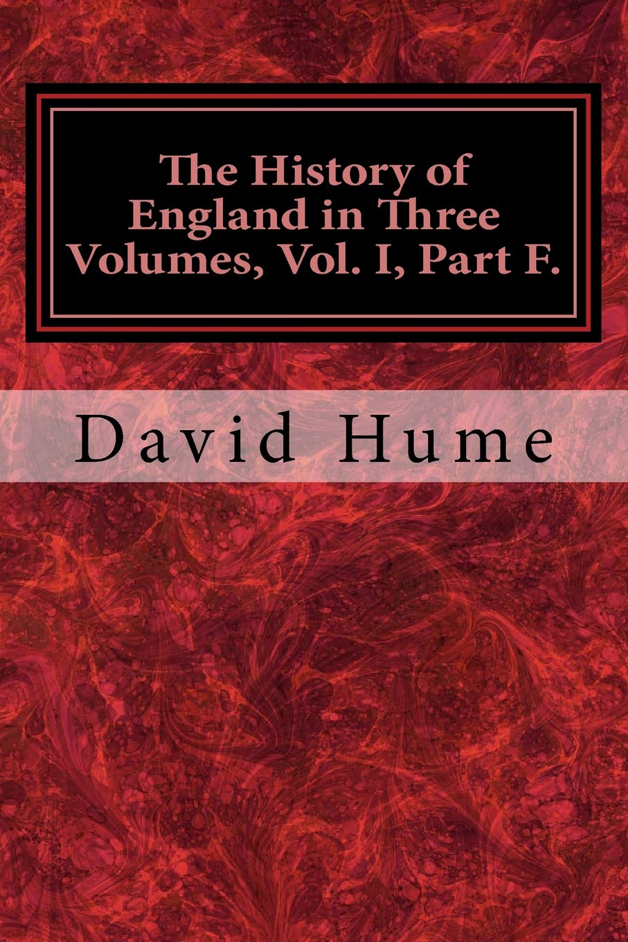 The History of England in Three Volumes, Vol. I, Part F.: From Charles II to James II (Volume 6) pdf
