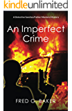 An Imperfect Crime: A Detective Sanchez/Father Montero Mystery