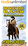 """Broken Dog Ranch: Clint Hunter Mountain Man: From The Author of """"Down From The Mountain: A Western Adventure"""""""