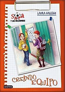Sara y las goleadoras 1. Creando equipo (Spanish Edition)