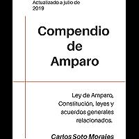 Compendio de amparo: Ley de Amparo, Constitución, leyes y acuerdos generales relacionados