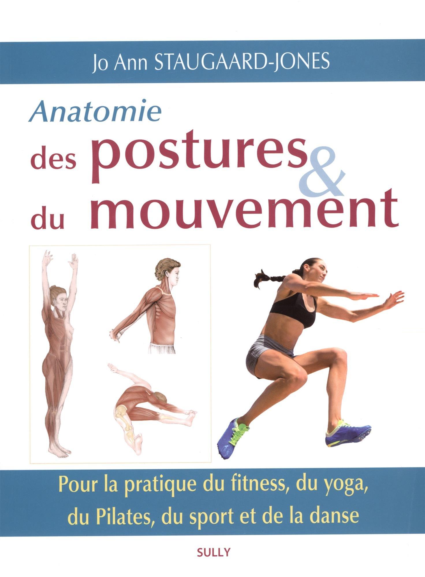 Anatomie des postures et du mouvement : Pour la pratique du ...