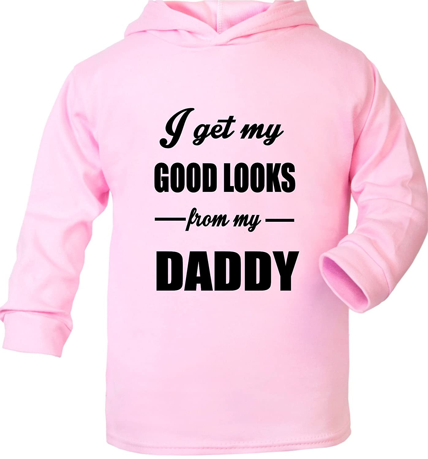I Get Good Looks from My Daddy Dad Baby Hoodie 0-2 Years