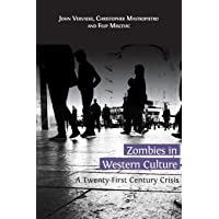 Zombies in Western Culture: A Twenty-First Century Crisis
