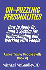 UN-PUZZLING PERSONALITIES: How to Apply Dr. Jung's System for Understanding and Working With People Paperback