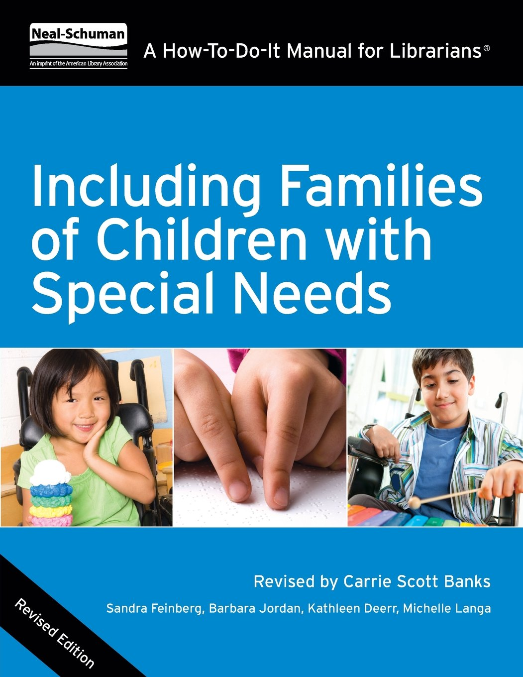 Including Families of Children with Special Needs: A How-To-Do-It Manual for Librarians, Revised Edition (How to Do It Manuals for Librarians) by ALA Neal-Schuman Publishers