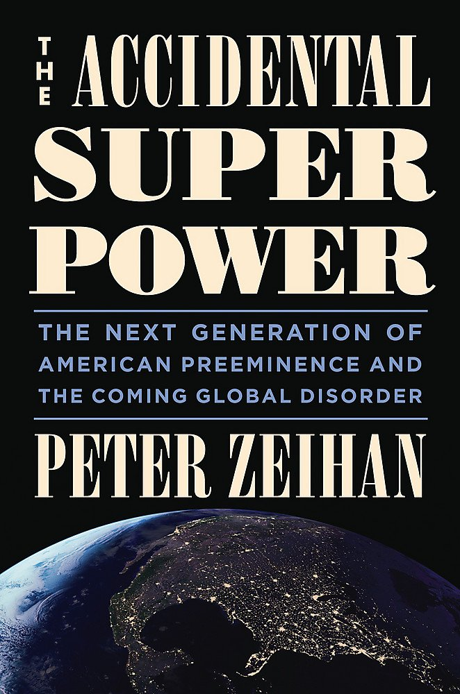 The Accidental Superpower: The Next Generation of American Preeminence and the Coming Global Disorder PDF