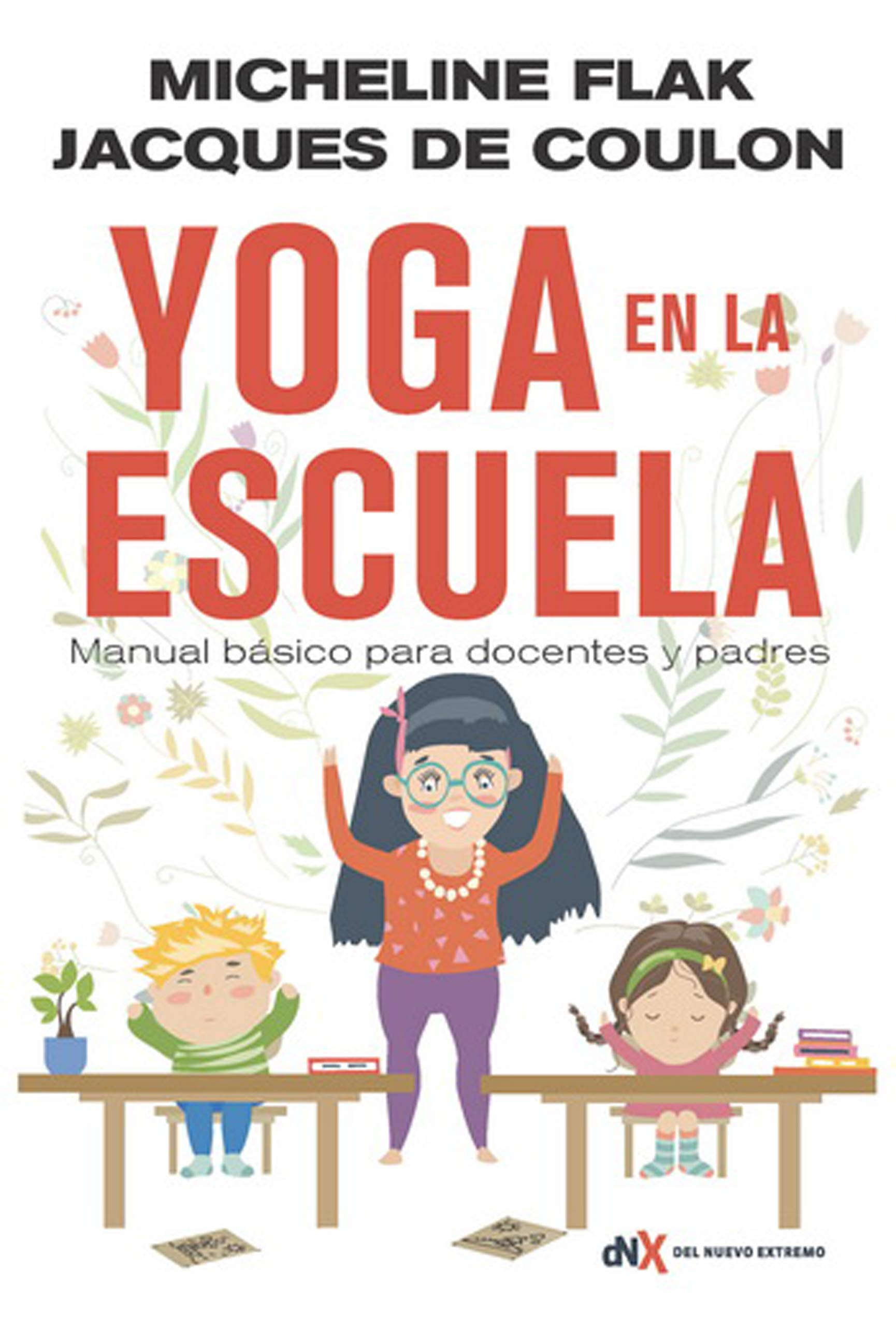 YOGA EN LA ESCUELA: Micheline Flak: 9788494947025: Amazon ...