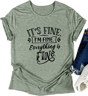 Mom Gift Ladies Shirt Friend Gift It/'s Fine I/'m Fine Everything is Fine Shirt Funny Shirt